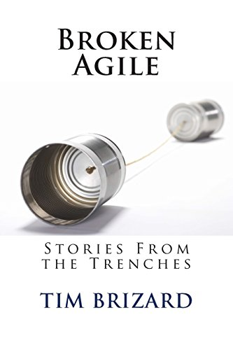 9781505541182: Broken Agile: Stories From the Trenches