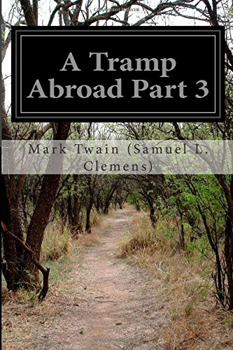A Tramp Abroad Part 3: (Samuel L. Clemens), Mark Twain