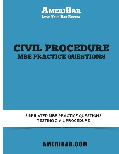 Civil Procedure MBE Practice Questions Simulated MBE: AmeriBar
