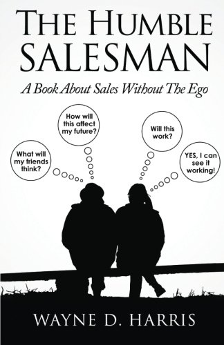 9781505551129: The Humble Salesman: A Book About Sales Without The Ego