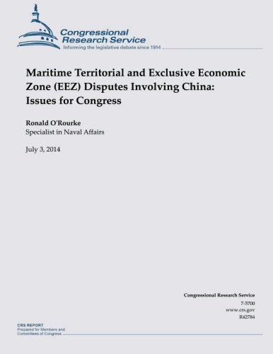 9781505554526: Maritime Territorial and Exclusive Economic Zone (EEZ) Disputes Involving China: Issues for Congress