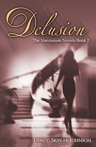 Delusion: The Narcissism Novels-Book 2 (Volume 2): Johnson, Tracy Skylar