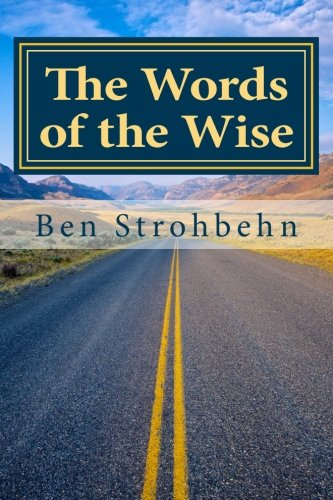 The Words of the Wise: Strohbehn, Dr. Ben E.