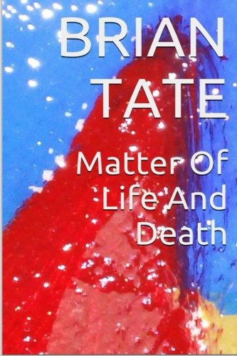 Matter Of Life And Death: Tate, Brian A