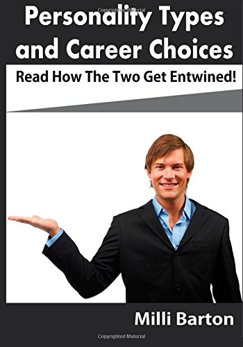 9781505563740: Personality Types and Career Choices: Read How The Two Get Entwined!
