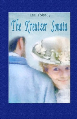 9781505570793: The Kreutzer Sonata: Volume 3 (Illustrated Classic)