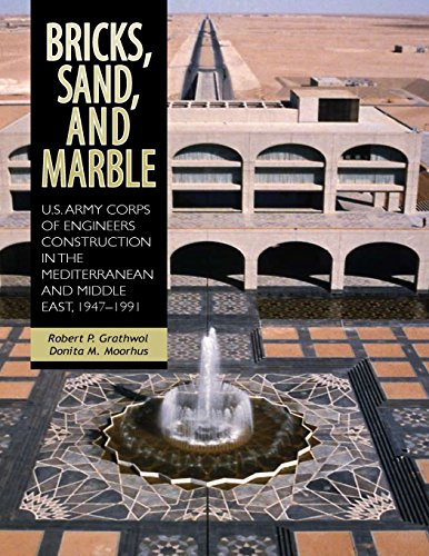 9781505572001: Bricks, Sand, and Marble: U.S. Army Corps of Engineers Construction in the Mediterranean and Middle East, 1947-1991