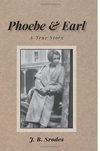 Phoebe & Earl: A True Story: Srodes, J. B.