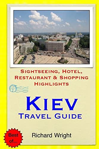 9781505577907: Kiev Travel Guide: Sightseeing, Hotel, Restaurant & Shopping Highlights