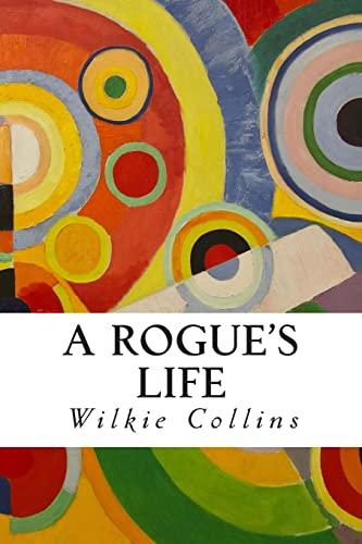 9781505578249: A Rogue's Life