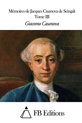Memoires de J. Casanova de Seingalt -: Giacomo Casanova