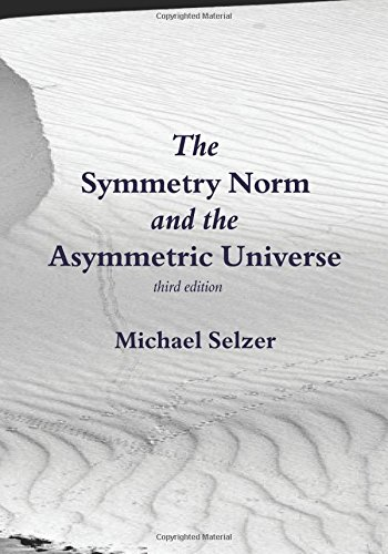 The Symmetry Norm and the Asymmetric Universe: Selzer, Michael
