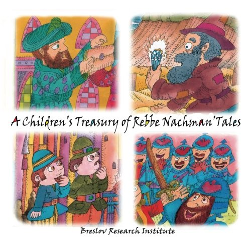 A Children's Treasury of Rebbe Nachman's Tales (Volume 2): of Breslov, Rebbe Nachman