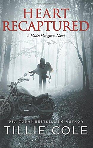 Heart Recaptured (Hades Hangmen) (Volume 2): Cole, Tillie