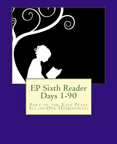 9781505595116: EP Sixth Reader Days 1-90: Part of the Easy Peasy All-in-One Homeschool (EP Reader Series) (Volume 6)