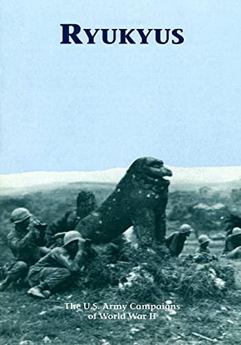 9781505596380: The U.S. Army Campaigns of World War II: Ryukyus