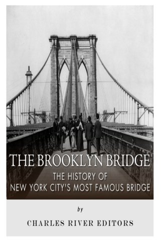 9781505597578: The Brooklyn Bridge: The History of New York City's Most Famous Bridge