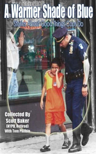 9781505602111: A Warmer Shade Of Blue: Stories About Good Things Cops Do