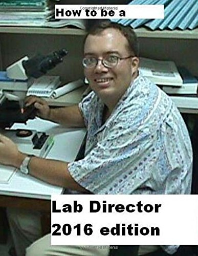 9781505602661: How To Be A Lab Director 2016 edition