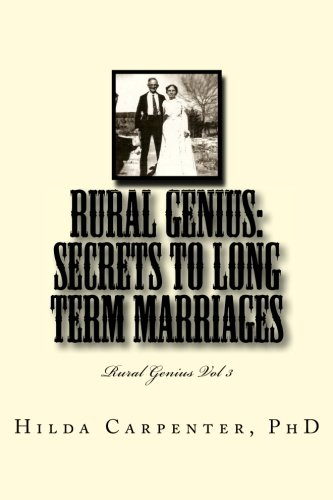 9781505602913: Rural Genius: Secrets to Long Term Marriages: Rural Genius Vol 3 (Volume 3)