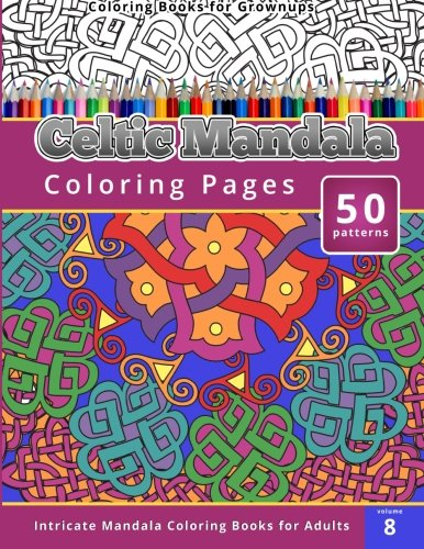 9781505604801: Coloring Books for Grown-ups Celtic Mandala Coloring Pages: 8
