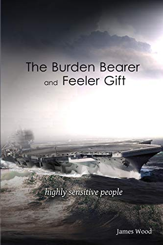 9781505621839: The Burden Bearer and The Feeler Gift: Highly Sensitive People