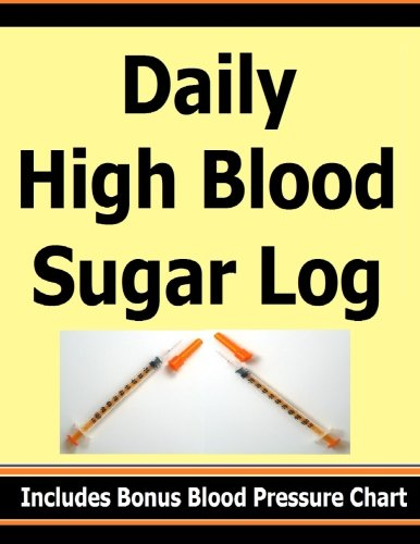 Daily High Blood Sugar Log: Includes Bonus Blood Pressure Chart: Frances P Robinson