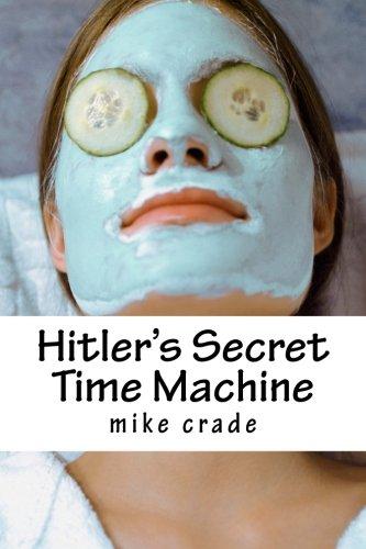 9781505624946: Hitler's Secret Time Machine
