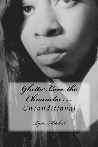 Unconditional: Volume 2 (Ghetto Love, the Chronicles . . .): Mitchell, Lynn