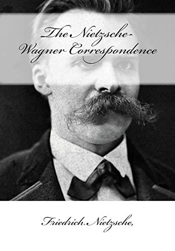 9781505625943: The Nietzsche-Wagner Correspondence