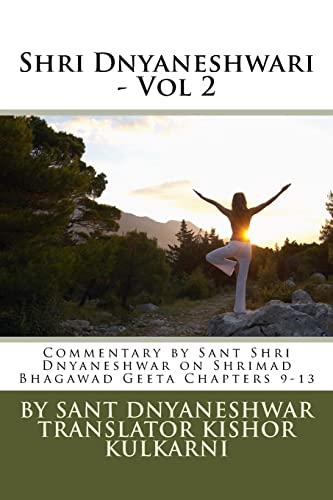 Shri Dnyaneshwari - Vol 2: Commentary by Sant Shri Dnyaneshwar on Shrimad Bhagawad Geeta Chapters 9...