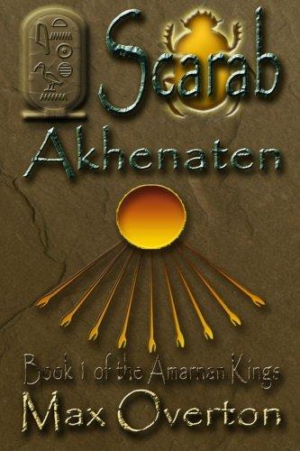 9781505626759: The Amarnan Kings, Book 1: Scarab - Akhenaten (Volume 1)