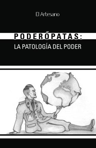 9781505627589: Poderópatas: La patología del poder (Spanish Edition)