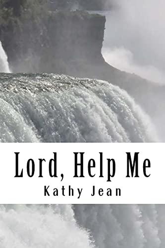 Lord, Help Me: Kathy Jean