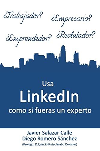 9781505632910: Usa LinkedIn como si fueras un experto (Spanish Edition)