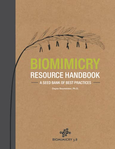 Biomimicry Resource Handbook 2014 : A Seed Bank of Best Practices: Baumeister Ph. D., Dayna