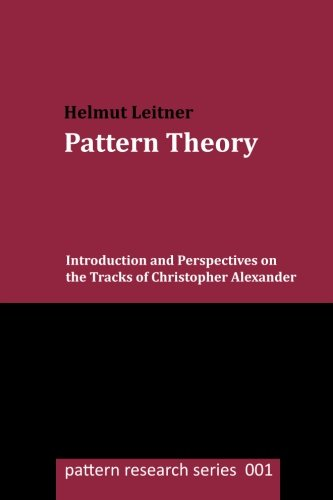 9781505637434: Pattern Theory: Introduction and Perspectives on the Tracks of Christopher Alexander (pattern research series) (Volume 1)