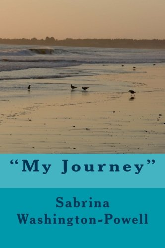 My Journey: Sabrina Renee Washington-Powell Ms.