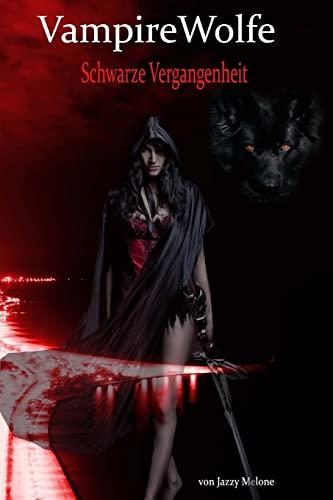 9781505644166: VampireWolfe: Schwarze Vergangenheit (Volume 2) (German Edition)