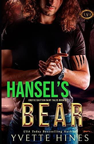 Hansel's Bear (Erotic Shifter Fairy Tales) (Volume 3): Hines, Yvette