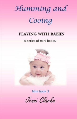 9781505645811: Playing with Babies- mini book 3- Humming and Cooing (Volume 3)