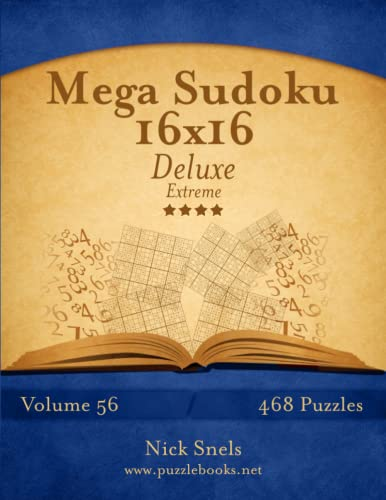 9781505648195: Mega Sudoku 16x16 Deluxe - Extreme - Volume 56 - 468 Logic Puzzles