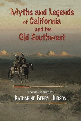 9781505649253: Myths and Legends of California and the Old Southwest (Ethnic Studies Series)