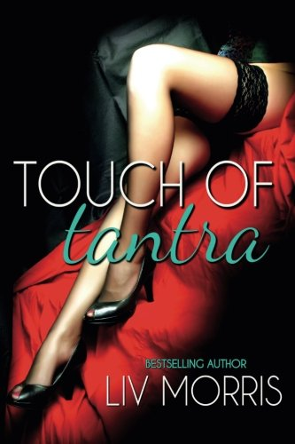 Touch of Tantra: The Complete Series: Morris, Liv