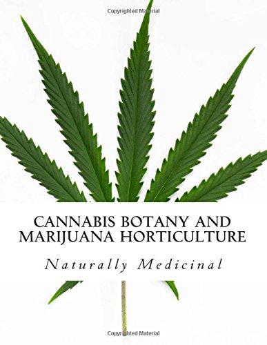 9781505657630: Cannabis Botany and Marijuana Horticulture: Naturally Medicinal