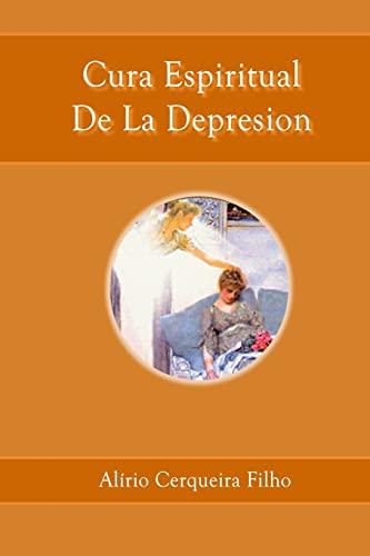 Cura Espiritual de La Depresion: Filho, Dr Alirio