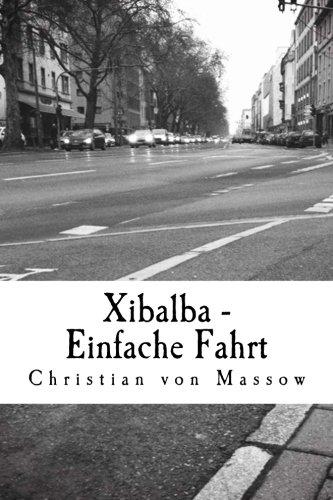 9781505662177: Xibalba - Einfache Fahrt: Ein Reisedrama