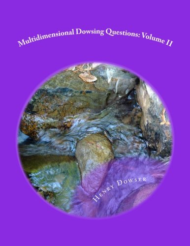 Multidimensional Dowsing Questions: Volume II (Volume 2)