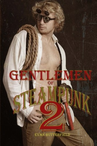 9781505666489: Gentlemen of Steampunk II: Being Part the Second in a Series of Photographs of Certain Gentlemen in a State of Modest Undress, with Biographies (Volume 2)