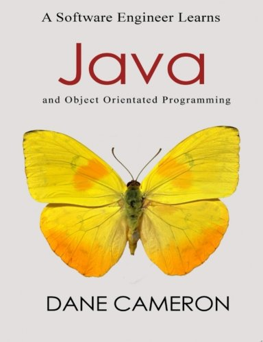 9781505671940: A Software Engineer Learns Java and Object Orientated Programming